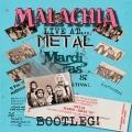 MALACHIA (US) / Live At... Metal Mardi Gras 87 - Bootleg!