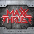 MAXX THRUST (US) / Forged In Metal (2021 reissue)