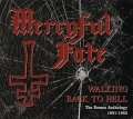 MERCYFUL FATE (Denmark) / Walking Back To Hell: The Demos Anthology 1981-1982 (3CD) (collector's item)