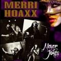 MERRI HOAXX (US) / Never Jokes
