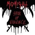 MIDNIGHT (US) / Shox Of Violence