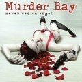 MURDER BAY (US) / Never Was An Angel