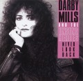 DARBY MILLS AND THE UNSUNG HEROES (Canada) / Never Look Back