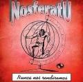 NOSFERATU (Spain) / Nunca Nos Rendiremos
