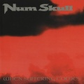 NUM SKULL (US) / When Suffering Comes (collector's item)