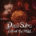 PAUL SABU(US) / Call Of The Wild
