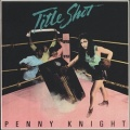 PENNY KNIGHT (US) / Title Shot: Expanded Edition