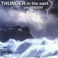 PHIL VINCENT (US) / Thunder In The East