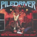 PILEDRIVER (Canada) / Metal Inquisition + Stay Ugly (collector's item)