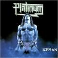 PLATINUM (US) / Iceman + 6