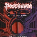 POSSESSED (US) / Beyond The Gates + The Eyes Of Horror (collector's item)