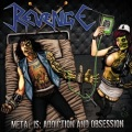 REVENGE (Colombia) / Metal Is: Addiction And Obsession + 4 (2017 reissue)