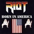 RIOT (US) / Born In America (Argentina edition)