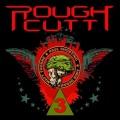 ROUGH CUTT (US) / III