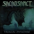 SACROSANCT (Netherlands) / Tragic Intense + 1