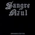 SANGRE AZUL (Spain) / Grandes Exitos (2019 reissue)