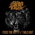 SHY TIGER (US) / Feed The Kitty + Tails Out
