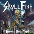 SKULL FIST (Canada) / Heavier Than Metal (2021 reissue)