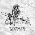SLAUGHTER (Canada) / Nocturnal Hell, Surrender Or Die