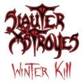 SLAUTER XSTROYES (US) / Winter Kill + 3 (2021 reissue)