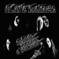 SLAVE RAIDER (US) / Bigger, Badder & Bolder