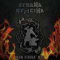 STRANA OFFICINA (Italy) / Non Finira' Mai