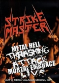 STRIKE MASTER (Mexico) / Metal Hell Thrashing Attack Mortal Embrace Live (DVD)