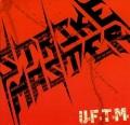 STRIKE MASTER (Mexico) / U.F.T.M.