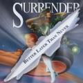 SURRENDER (US) / Better Later Than Never + 3 (2005 reissue)