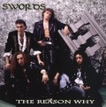 SWORDS (Italy) / The Reason Why + Never Enough