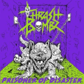 THRASH BOMBZ (Italy) / Prisoner Of Disaster