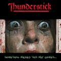 THUNDERSTICK (UK) / Something Wicked This Way Comes...
