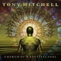 TONY MITCHELL (UK) / Church Of A Restless Soul