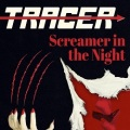 TRACER (US/Maryland) / Screamer In The Night + 3