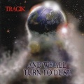 TRAGIK (US) / And We All Turn To Dust