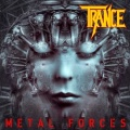 TRANCE (Germany) / Metal Forces + 1 (Special digipak edition)