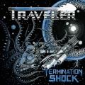 TRAVELER (Canada) / Termination Shock