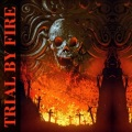 TRIAL BY FIRE (UK) / Trial By Fire