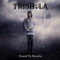 TRISHULA (UK) / Scared To Breathe