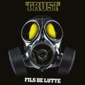TRUST (France) / Fils De Lutte
