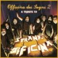 V.A. / Officina Dei Sogni 2 - A Tribute To Strana Officina (2CD)