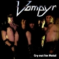 VAMPYR (Germany) / Cry Out For Metal + 11 (2014 reissue)