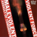 VIOLENT FORCE (Germany) / Malevolent Assault Of Tomorrow + Unreleased demo for second album (collector's item)