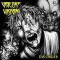 VIOLENT WISDOM (US) / Dis-Order