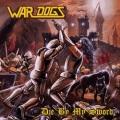 WAR DOGS (Spain) / Die By My Sword