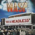 W.A.S.P. (US) / 89 & Headless (collector's item)