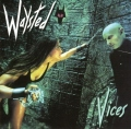 WAYSTED (UK) / Vices + 6 (2013 reissue)