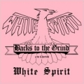 WHITE SPIRIT (UK) / Backs To The Grind c/w Cheetah