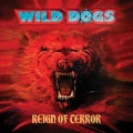 WILD DOGS (US) / Reign Of Terror + 3 (Deluxe Edition)