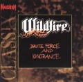 WILDFIRE (UK) / Brute Force And Ignorance (Mausoleum Classix)